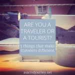 Are You a Traveler or Tourist?