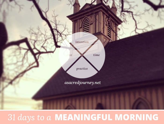 31 Days to a Meaningful Morning | http://www.asacredjourney.net