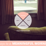 31 Days to a Meaningful Morning: Why Your Morning Ritual Hasn't Worked in the Past