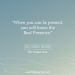 Monday Musings: What Comes with Presence