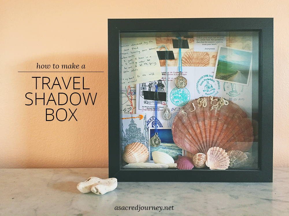 How to Make a Travel Shadow Box » http://asacredjourney.net