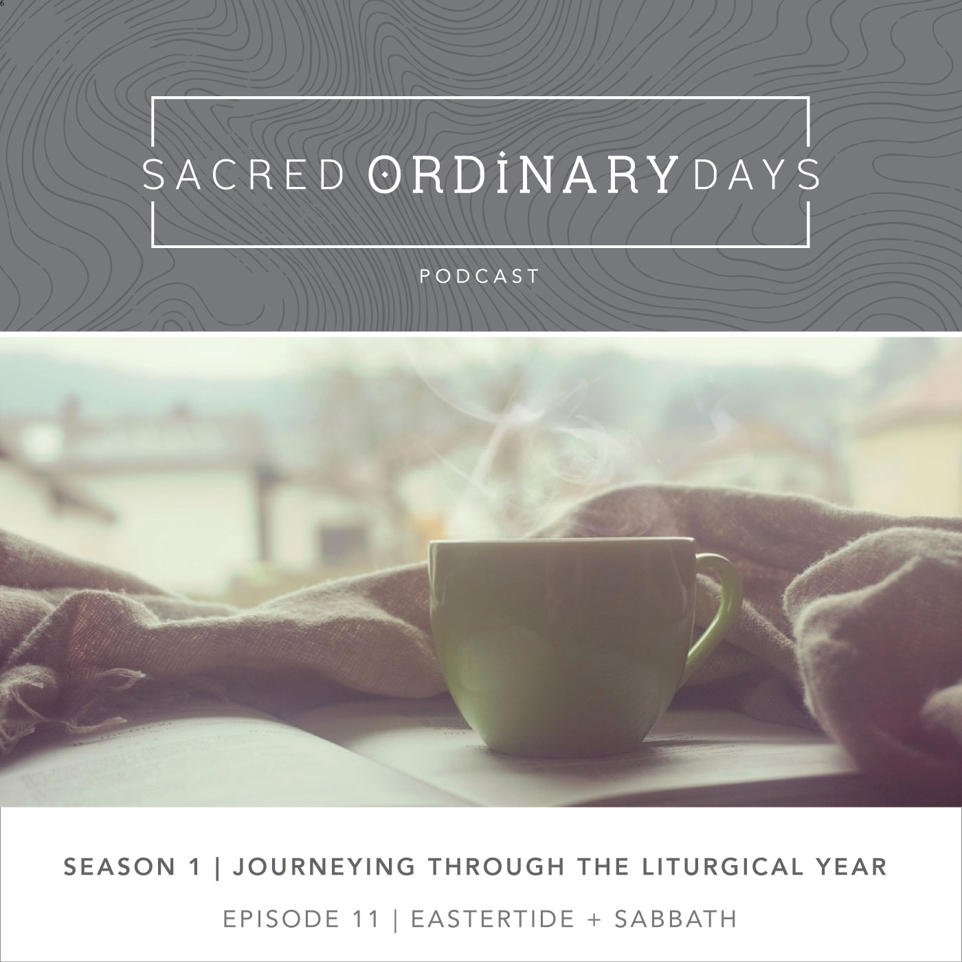 Sacred Ordinary Days Podcast