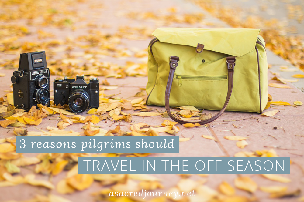 3 Reasons Pilgrims Should Travel in the Off Season