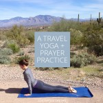 Travel Tip: A Travel Yoga + Prayer Practice