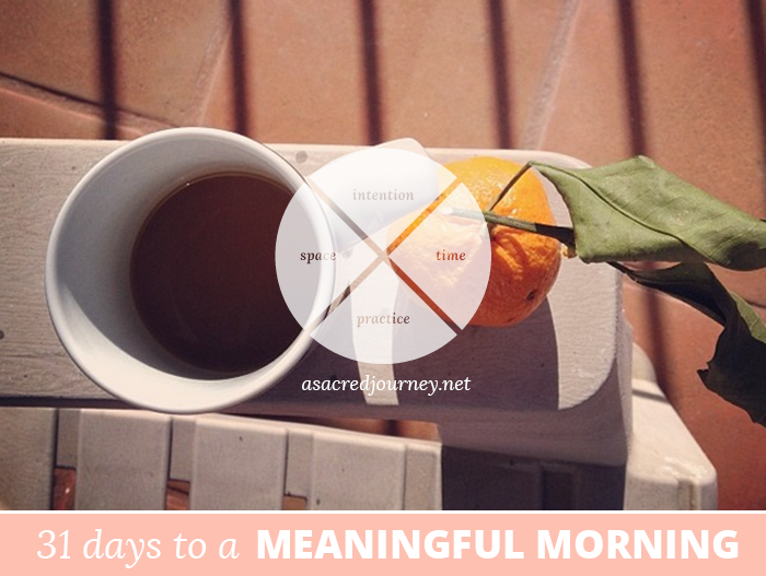 31 Days to a Meaningful Morning | https://www.asacredjourney.net