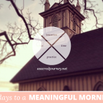 31 Days to a Meaningful Morning: The Value of a Morning Ritual