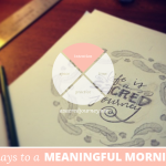31 Days to a Meaningful Morning: Drawing Sacred Circles Around Your Morning Ritual (or, what this time is NOT for)