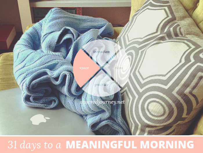 31 Days to a Meaningful Morning: Creating Balance in Your Sacred Space