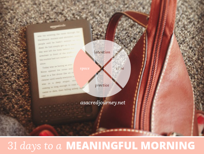 31 Days to a Meaningful Morning, Disclaimer Edition: When There Is No Space and You Don't Have a Place...