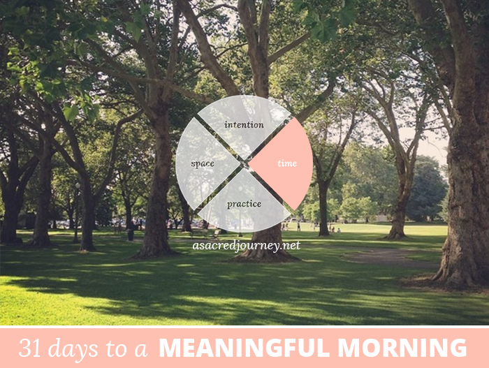 31 Days to a Meaningful Morning: Making the Time for Your Morning Ritual