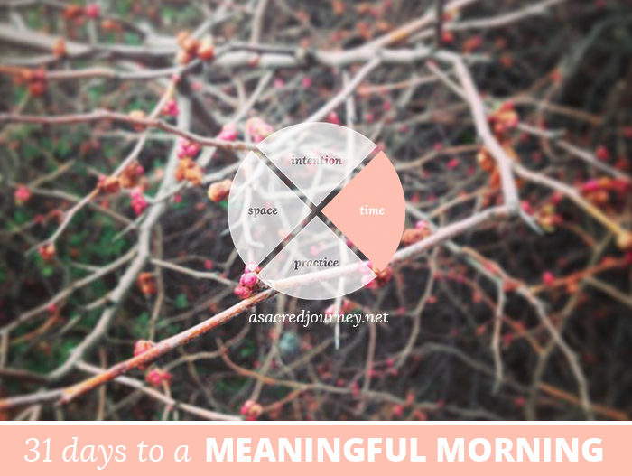 31 Days to a Meaningful Morning: What Time is Sacred, No Matter What?