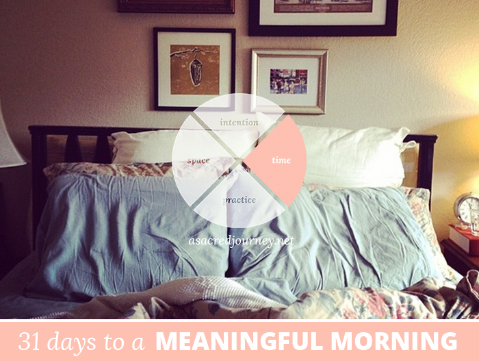 31 Days to a Meaningful Morning: Finding the Time for Your Morning Ritual