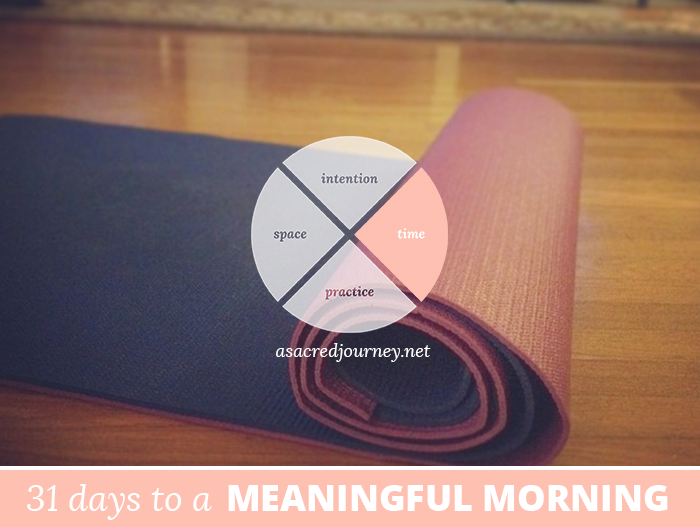 31 Days to a Meaningful Morning: Setting the Stage for Your Morning Ritual