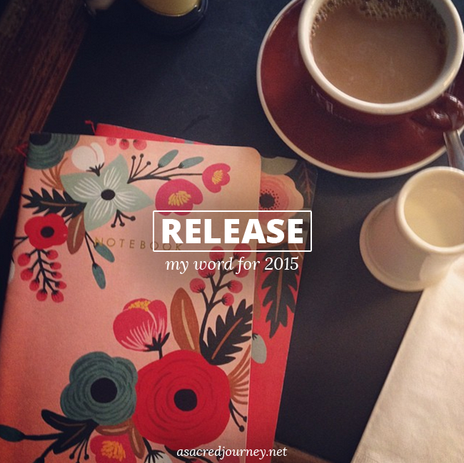 My word for 2015: RELEASE