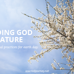 Finding God in Nature: Prayers and Practices for Earth Day
