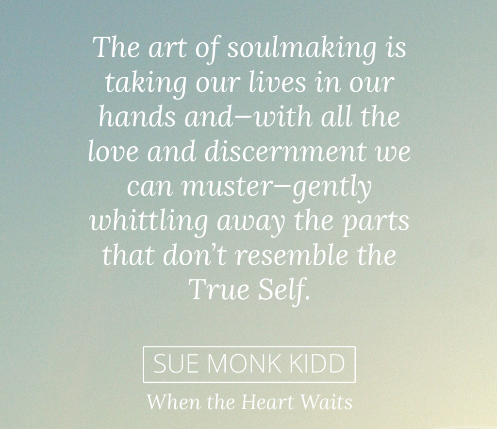 Sue Monk Kidd on the art of soulmaking | https://asacredjourney.net