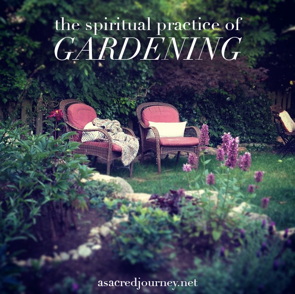 The Spiritual Practice of Gardening » https://asacredjourney.net