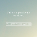 Monday Musing: Faith Is a Passionate Intuition