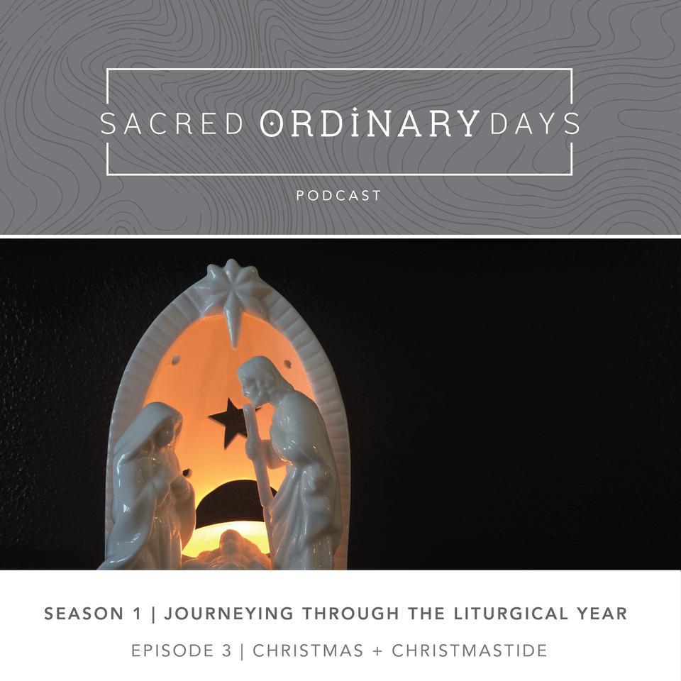 SOD Podcast: Christmas + Christmastide
