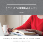 Sacred Ordinary Days Podcast, S1|E5: Ordinary Time