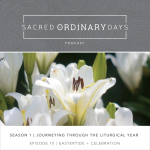 Sacred Ordinary Days Podcast, S1|E10: Eastertide + Celebration